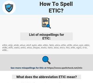 ETIC, spellcheck ETIC, how to spell ETIC, how do you spell ETIC, correct spelling for ETIC