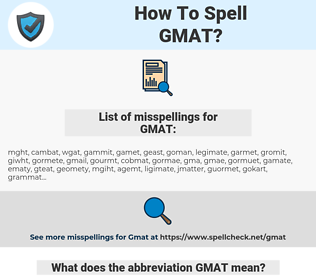GMAT, spellcheck GMAT, how to spell GMAT, how do you spell GMAT, correct spelling for GMAT