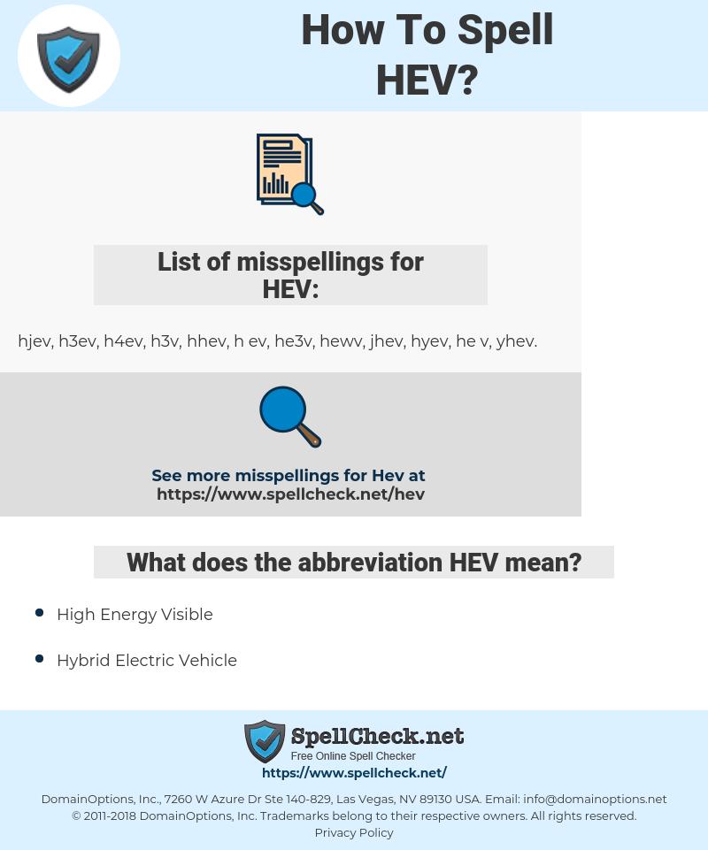 HEV, spellcheck HEV, how to spell HEV, how do you spell HEV, correct spelling for HEV