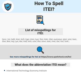ITEI, spellcheck ITEI, how to spell ITEI, how do you spell ITEI, correct spelling for ITEI
