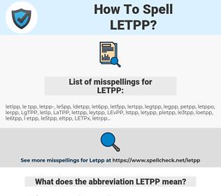 LETPP, spellcheck LETPP, how to spell LETPP, how do you spell LETPP, correct spelling for LETPP