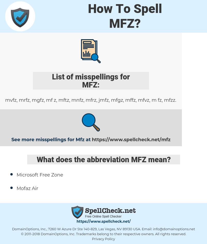 MFZ, spellcheck MFZ, how to spell MFZ, how do you spell MFZ, correct spelling for MFZ