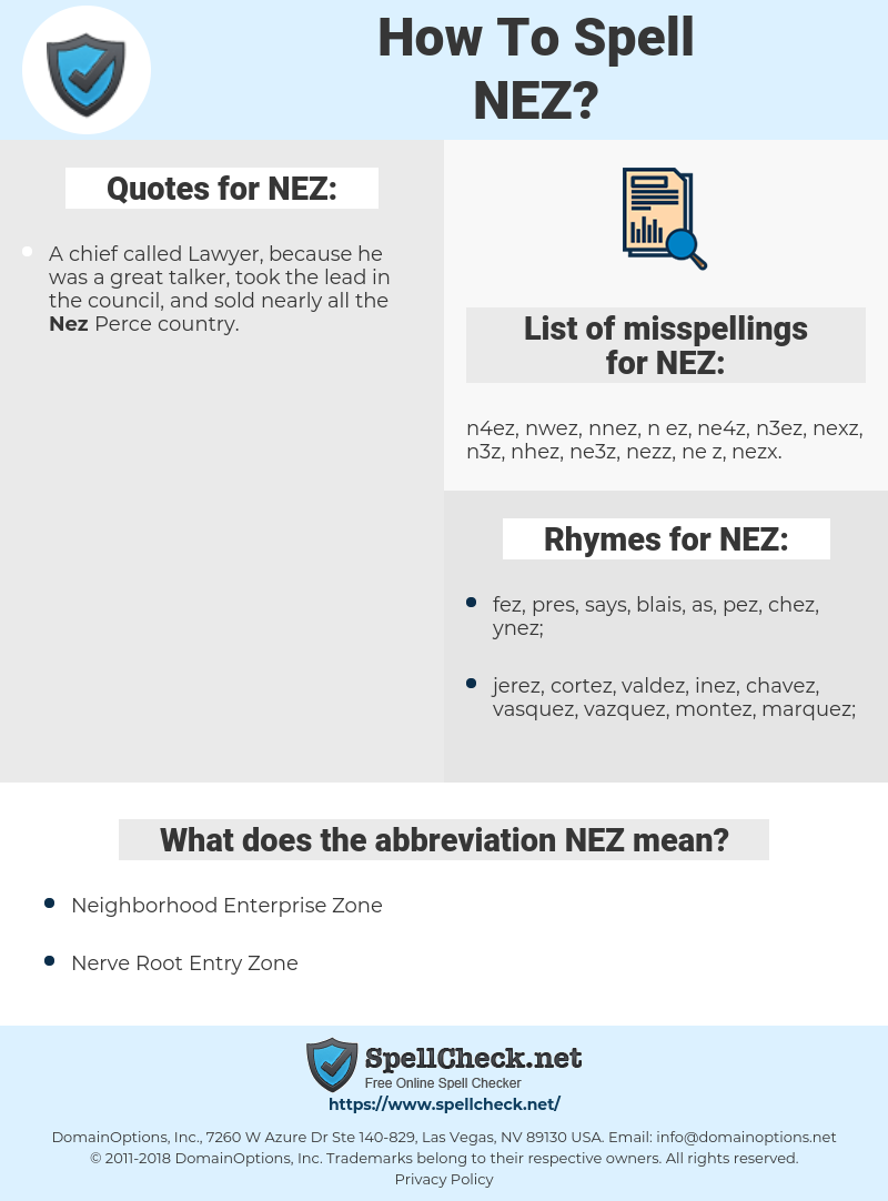 NEZ, spellcheck NEZ, how to spell NEZ, how do you spell NEZ, correct spelling for NEZ