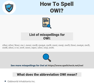 OWI, spellcheck OWI, how to spell OWI, how do you spell OWI, correct spelling for OWI