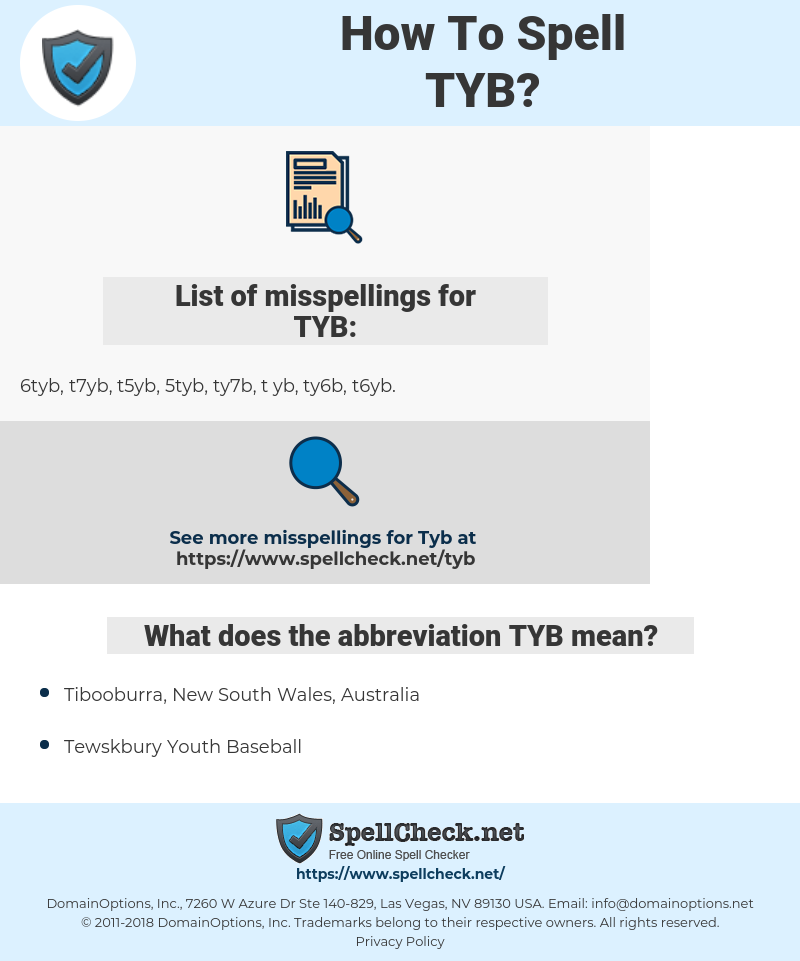 TYB, spellcheck TYB, how to spell TYB, how do you spell TYB, correct spelling for TYB