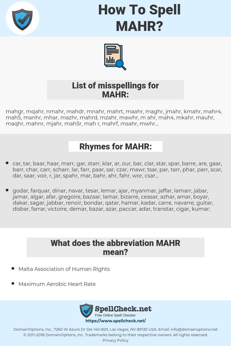 MAHR, spellcheck MAHR, how to spell MAHR, how do you spell MAHR, correct spelling for MAHR