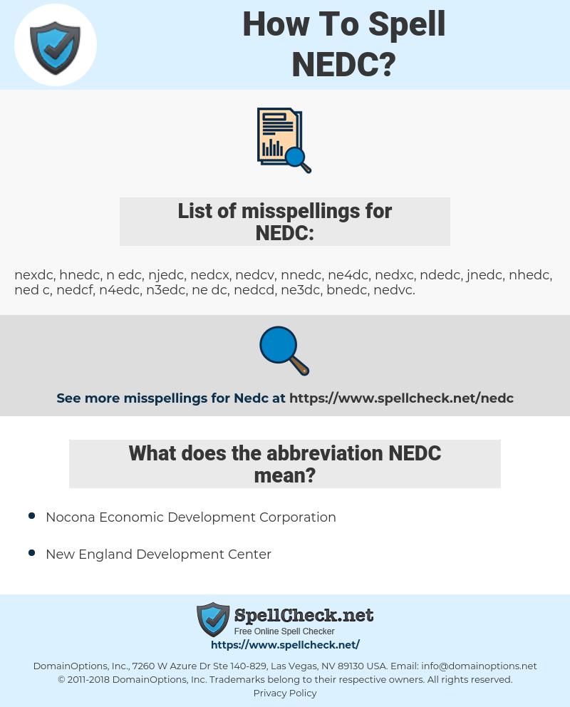 NEDC, spellcheck NEDC, how to spell NEDC, how do you spell NEDC, correct spelling for NEDC