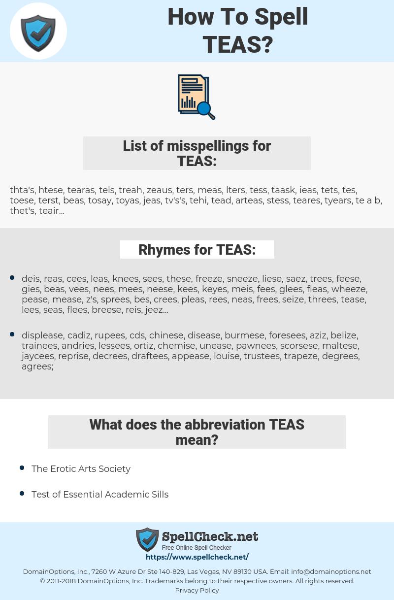 TEAS, spellcheck TEAS, how to spell TEAS, how do you spell TEAS, correct spelling for TEAS