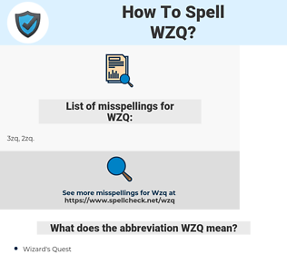 WZQ, spellcheck WZQ, how to spell WZQ, how do you spell WZQ, correct spelling for WZQ