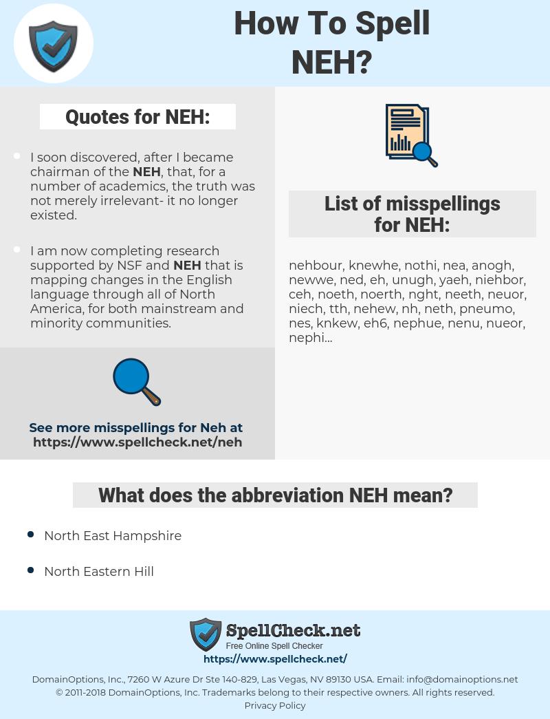 NEH, spellcheck NEH, how to spell NEH, how do you spell NEH, correct spelling for NEH