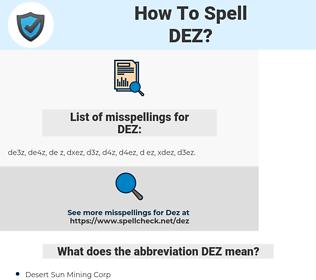 DEZ, spellcheck DEZ, how to spell DEZ, how do you spell DEZ, correct spelling for DEZ