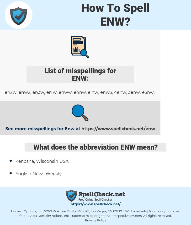 ENW, spellcheck ENW, how to spell ENW, how do you spell ENW, correct spelling for ENW
