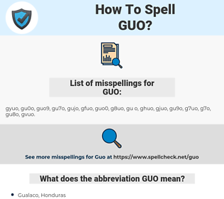 GUO, spellcheck GUO, how to spell GUO, how do you spell GUO, correct spelling for GUO