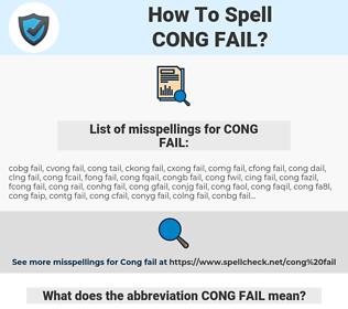 CONG FAIL, spellcheck CONG FAIL, how to spell CONG FAIL, how do you spell CONG FAIL, correct spelling for CONG FAIL