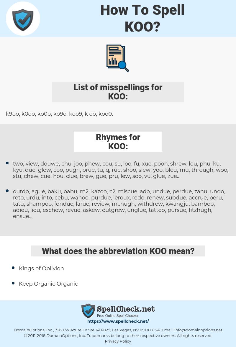 KOO, spellcheck KOO, how to spell KOO, how do you spell KOO, correct spelling for KOO