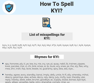 KYI, spellcheck KYI, how to spell KYI, how do you spell KYI, correct spelling for KYI