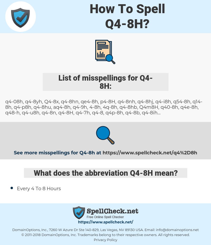 Q4-8H, spellcheck Q4-8H, how to spell Q4-8H, how do you spell Q4-8H, correct spelling for Q4-8H