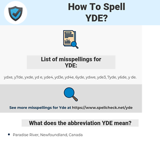 YDE, spellcheck YDE, how to spell YDE, how do you spell YDE, correct spelling for YDE
