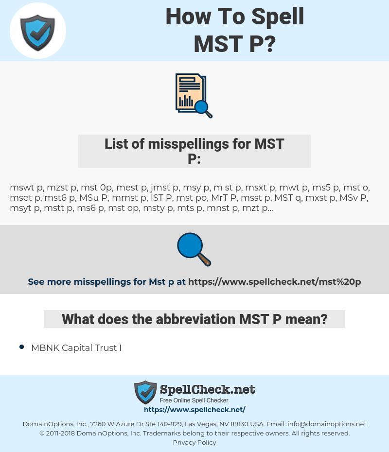 MST P, spellcheck MST P, how to spell MST P, how do you spell MST P, correct spelling for MST P