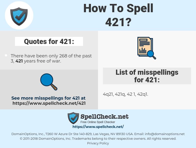 421, spellcheck 421, how to spell 421, how do you spell 421, correct spelling for 421