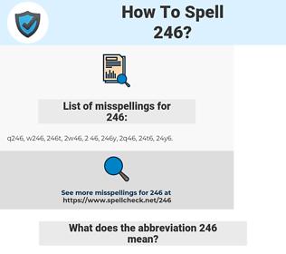 246, spellcheck 246, how to spell 246, how do you spell 246, correct spelling for 246