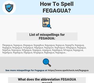 FEGAGUA, spellcheck FEGAGUA, how to spell FEGAGUA, how do you spell FEGAGUA, correct spelling for FEGAGUA