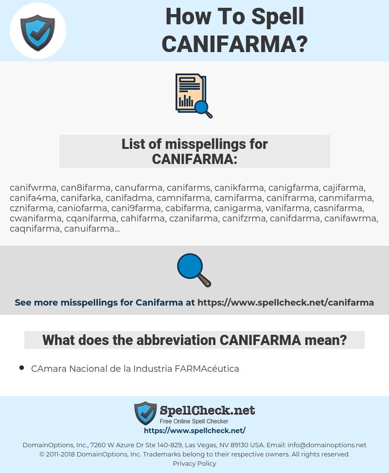 CANIFARMA, spellcheck CANIFARMA, how to spell CANIFARMA, how do you spell CANIFARMA, correct spelling for CANIFARMA