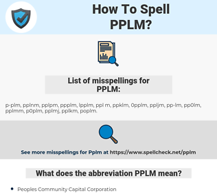 PPLM, spellcheck PPLM, how to spell PPLM, how do you spell PPLM, correct spelling for PPLM