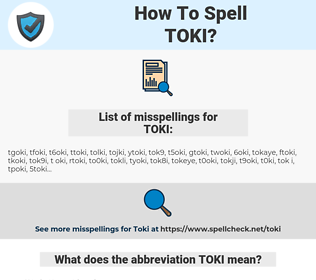 TOKI, spellcheck TOKI, how to spell TOKI, how do you spell TOKI, correct spelling for TOKI