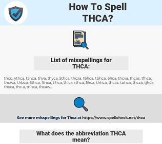 THCA, spellcheck THCA, how to spell THCA, how do you spell THCA, correct spelling for THCA