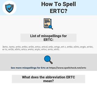 ERTC, spellcheck ERTC, how to spell ERTC, how do you spell ERTC, correct spelling for ERTC