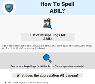 ABIL, spellcheck ABIL, how to spell ABIL, how do you spell ABIL, correct spelling for ABIL