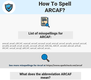 ARCAF, spellcheck ARCAF, how to spell ARCAF, how do you spell ARCAF, correct spelling for ARCAF