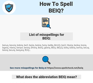 BEIQ, spellcheck BEIQ, how to spell BEIQ, how do you spell BEIQ, correct spelling for BEIQ