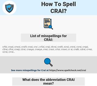 CRAI, spellcheck CRAI, how to spell CRAI, how do you spell CRAI, correct spelling for CRAI