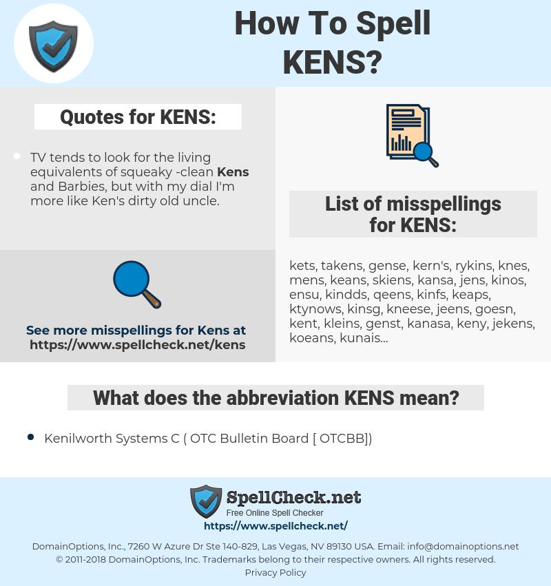 KENS, spellcheck KENS, how to spell KENS, how do you spell KENS, correct spelling for KENS
