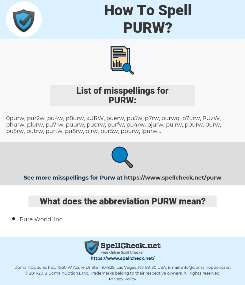 PURW, spellcheck PURW, how to spell PURW, how do you spell PURW, correct spelling for PURW