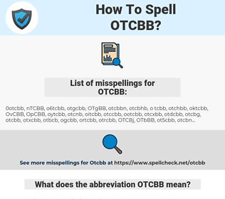 OTCBB, spellcheck OTCBB, how to spell OTCBB, how do you spell OTCBB, correct spelling for OTCBB
