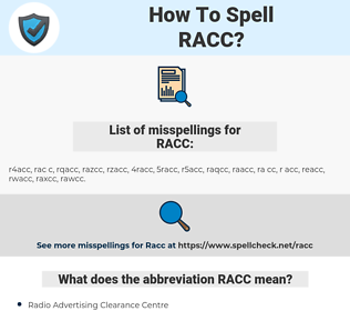 RACC, spellcheck RACC, how to spell RACC, how do you spell RACC, correct spelling for RACC