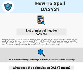 OASYS, spellcheck OASYS, how to spell OASYS, how do you spell OASYS, correct spelling for OASYS