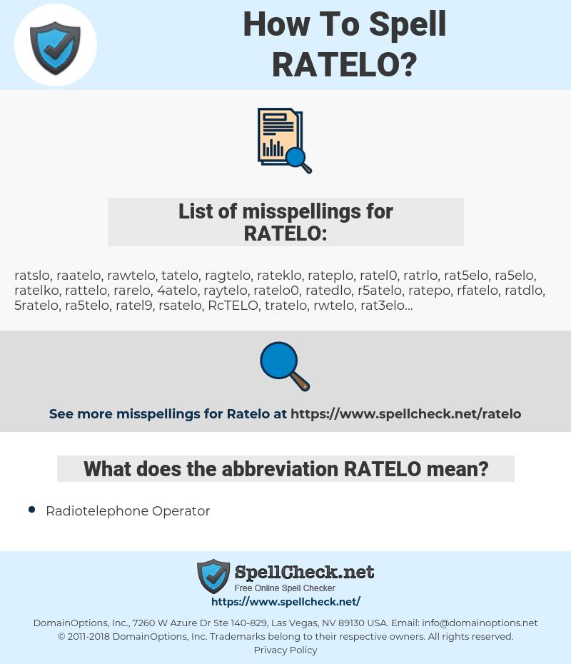 RATELO, spellcheck RATELO, how to spell RATELO, how do you spell RATELO, correct spelling for RATELO