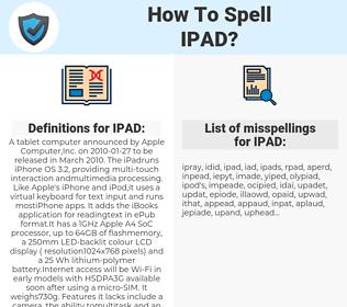 IPAD, spellcheck IPAD, how to spell IPAD, how do you spell IPAD, correct spelling for IPAD