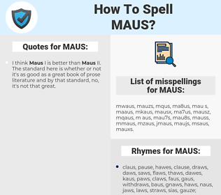 MAUS, spellcheck MAUS, how to spell MAUS, how do you spell MAUS, correct spelling for MAUS