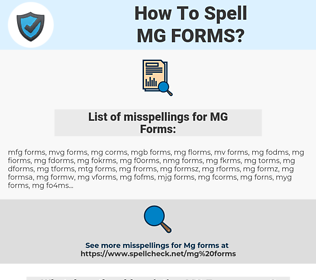 MG Forms, spellcheck MG Forms, how to spell MG Forms, how do you spell MG Forms, correct spelling for MG Forms