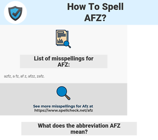 AFZ, spellcheck AFZ, how to spell AFZ, how do you spell AFZ, correct spelling for AFZ