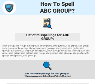 ABC GROUP, spellcheck ABC GROUP, how to spell ABC GROUP, how do you spell ABC GROUP, correct spelling for ABC GROUP