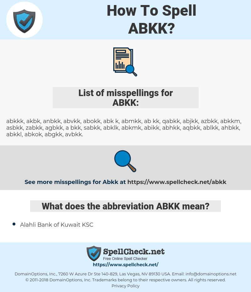 ABKK, spellcheck ABKK, how to spell ABKK, how do you spell ABKK, correct spelling for ABKK