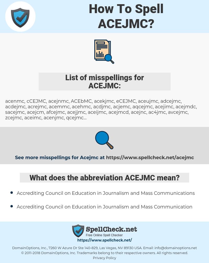 ACEJMC, spellcheck ACEJMC, how to spell ACEJMC, how do you spell ACEJMC, correct spelling for ACEJMC