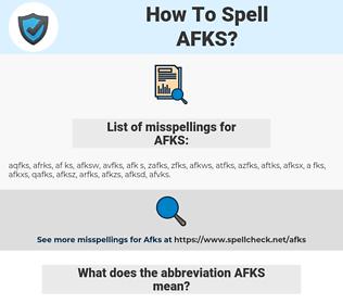AFKS, spellcheck AFKS, how to spell AFKS, how do you spell AFKS, correct spelling for AFKS