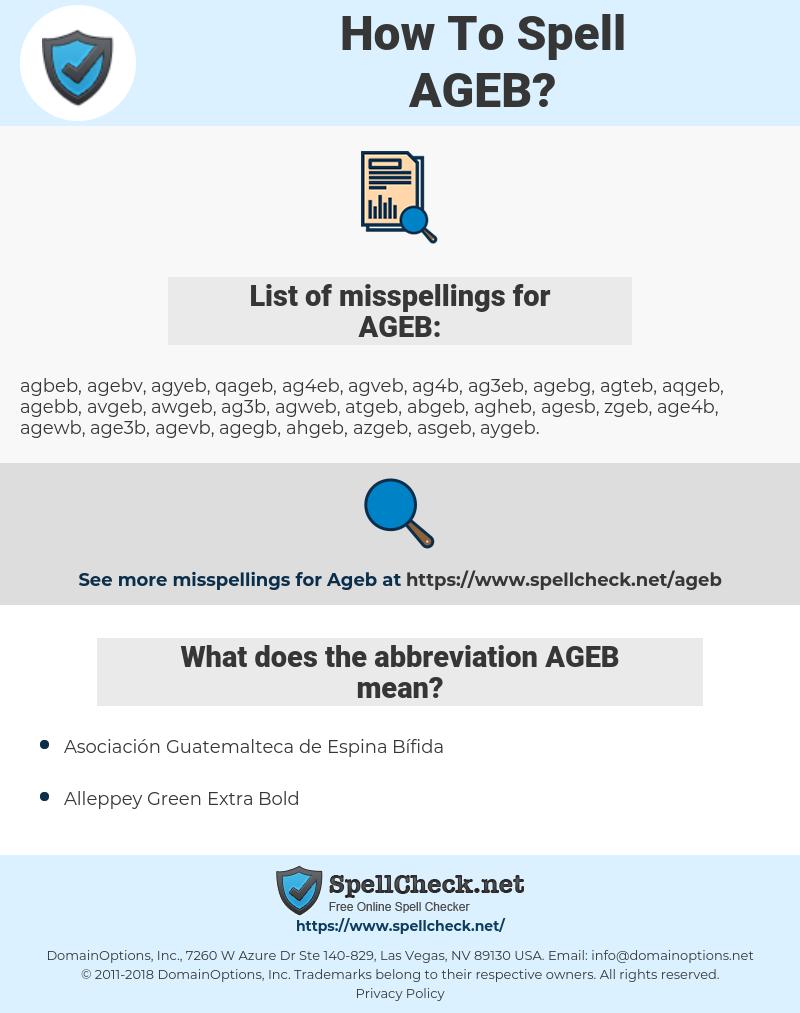 AGEB, spellcheck AGEB, how to spell AGEB, how do you spell AGEB, correct spelling for AGEB